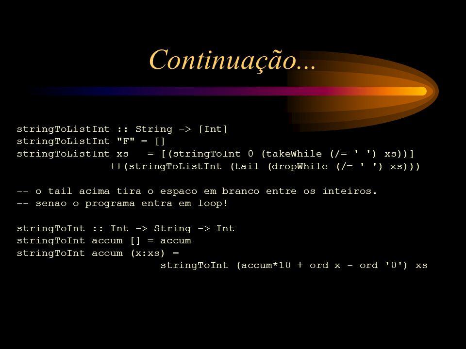 Continuação... stringToListInt :: String -> [Int]